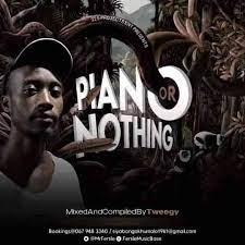 Tweegy Piano Or Nothing Vol 2 Mix mp3 download
